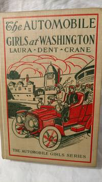 image of THE AUTOMOBILE GIRLS AT WASHINGTON or CHECKMATING THE PLOTS OF FOREIGN SPIES