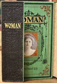 [ Salesman's Dummy ]. Woman. Her Position, Influence, and Achievement Throughout the Civilized World. Her Biography. Her History. From the Garden of Eden to the Twentieth Century. Prepared by Carefully Selected Writers. Illustrated.