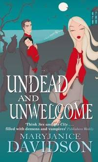 Undead And Unwelcome: Number 8 in series (Undead/Queen Betsy)
