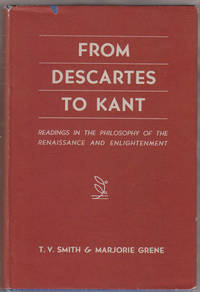 From Descartes to Kant; Readings in the Philosophy of the Renaissance and  Enlightenment,