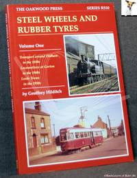 image of Steel Wheels and Rubber Tyres Volume 1: Transport Around Oldham in the 1930's; Locos at Gorton in the 1940's; Leeds Trams in the 1950s;