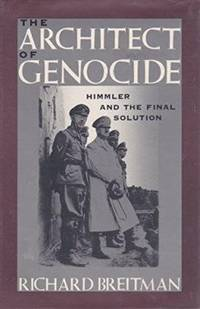 image of The Architect of Genocide : Himmler and the Final Solution