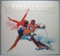 Golden Moments: A Collection of United States 1984 Commemorative Olympic Issues by MICHENER, James A. (foreword) - 1984