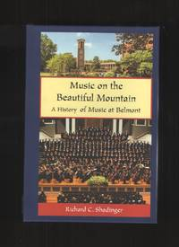 image of Music on the Beautiful Mountain A History of Music At Belmont
