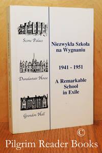 Niezwykla Szkola na Wygnaniu, 1941-1951, A Remarkable School in Exile.