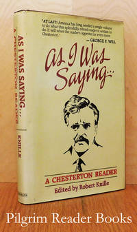 As I Was Saying . . . a Chesterton Reader.