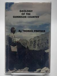 Geology of the Gunnison Country.