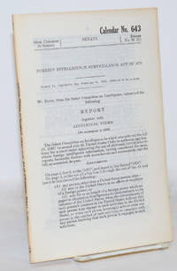 image of Foreign intelligence surveillance act of 1978; Mr. Bayh, from the Select Committee on Intelligence, submitted the following report together with Additional Views [To accompany S. 1566]