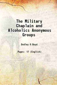 The Military Chaplain and Alcoholics Anonymous Groups [Hardcover] by Dudley O.Boyd - Hardcover - 2017 - from Gyan Books (SKU: 1111001113575)