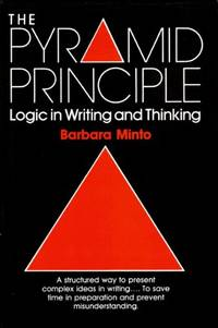 image of The Pyramid Principle: Logic in Writing and Thinking