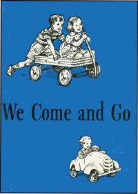 WE COME AND GO