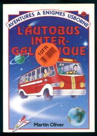 L'Autobus Intergalactique: Aventures a Enigmes Usborne