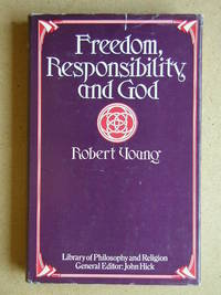 Freedom, Responsibility and God. by  Robert Young - First Edition - 1975 - from N. G. Lawrie Books. (SKU: 29971)