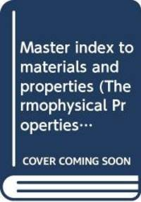 Master index to materials and properties (Thermophysical Properties of Matter, Vol 14)