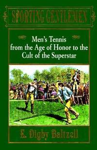 image of Sporting Gentlemen : Men? Tennis from the Age of Honor to the Cult of the Superstar