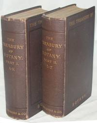 The Treasury Of Botany: A Popular Dictionary Of The Vegetable Kingdom; With Which is Incorporated a Glossary of Botanical Terms
