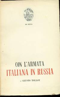 CON L'ARMATA ITALIANA IN RUSSIA by Tolloy Giusto - 1947 - from Libreria MarcoPolo and Biblio.com