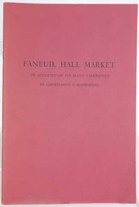 Faneuil Hall Market An Account Of Its Many Likenesses A Picture Book Companion To The Exhibition ...