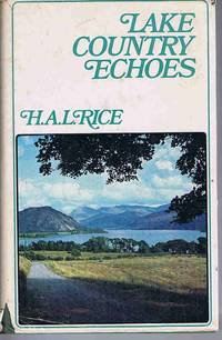 Lake Country Echoes by H. A. L. Rice - Hardcover - 1973 - from Lazy Letters Books (SKU: 027251)