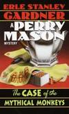 The Case of the Mythical Monkeys (Perry Mason Mysteries (Fawcett Books))