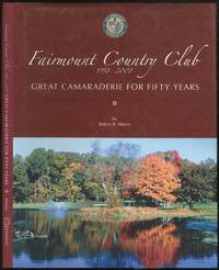 Fairmount Country Club 1958-2008 Great Camaraderie for Fifty Years