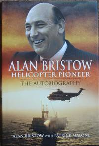 Alan Bristow : Helicopter Pioneer : The Autobiography