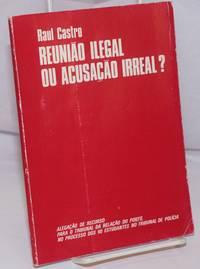 image of Reuniao Ilegal ou Acusacao Irreal? Alegacao de recurso para o tribunal da relacao do porto, no processo dos 90 estudantes no tribunal de policia