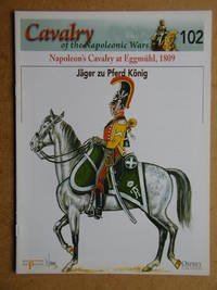 Cavalry of the Napoleonic Wars. No. 102. Napoleon's Cavalry at Eggmuhl, 1809. Jager Zu Pferd Konig.