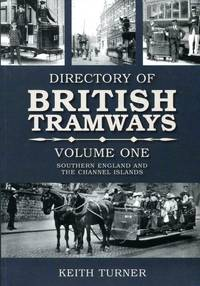Directories of British Tramways volume one : Southern England and the Channel Islands