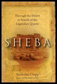 SHEBA - Through the Desert in Search of the Legendary Queen