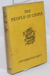 The people of China: their country, history, life, ideas, and relations with the foreigner