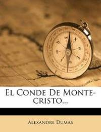 El Conde De Monte-cristo... (Spanish Edition) by Alexandre Dumas - Paperback - 2012-03-21 - from Books Express and Biblio.com