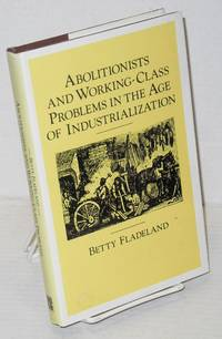 Abolitionists and working-class problems in the age of industrialization