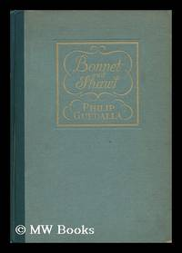image of Bonnet and Shawl; an Album, by Philip Guedalla ... with Portraits