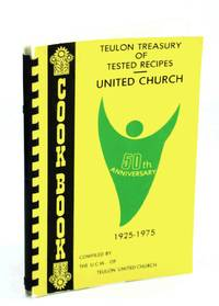 Teulon [Manitoba] United Church Treasury of Tested Memories, Fiftieth [50th] Anniversary, 1925-1975 - Cookbook [Cook Book]