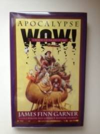 Apocalypse Wow!  A Memoir for the End of Time