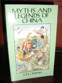 Myths and Legends of China by  E.T.C Werner - Paperback - Reprint - 1994 - from Brass DolphinBooks and Biblio.com