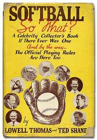 Softball! So What? A Celebrity Collector's Book if There Ever was one, and by the way the Official Playing Rules are Here Too!