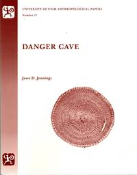 Danger Cave (University of Utah Anthropological Papers No. 27)