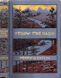 Yellow Pine Basin The Story of a Prospector