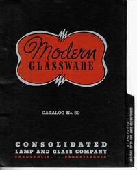 CONSOLIDATED LAMP AND GLASS COMPANY CORAOPOLIS, PENNSYLVANIA Modern  Glassware Catalog No.50
