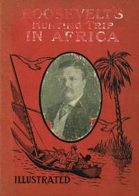 ROOSEVELT'S HUNTING TRIP TO AFRICA