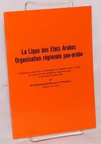 image of La Ligue des Etats arabes, organisation régionale pan-arabe: conférence prononcée à l'Université de Genève, dans le cadre du cours sur les institutions internationales, le mercredi 16 juillet 1975