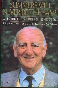 Summers Will Never be the Same : Tribute to Brian Johnston