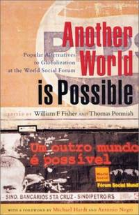 Another World Is Possible: Popular Alternatives to Globalization at the World Social Forum...
