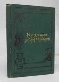 image of This History of the North-West Rebellion of 1885 (Salesman's dummy)