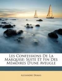 image of Les Confessions De La Marquise: Suite Et Fin Des Mémoires D'une Aveugle (French Edition)