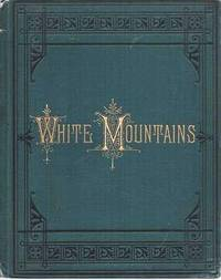 VIEWS IN THE WHITE MOUNTAINS:  With Descriptions by M.F. Sweetser