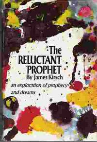 THE RELUCTANT PROPHET An Exploration of Prophecy and Dreams