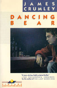 DANCING BEAR by  James CRUMLEY - Paperback - Signed First Edition - 1984 - from SCENE OF THE CRIME ® and Biblio.com